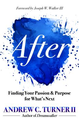 After: Finding Your Passion and Purpose for What's Next Cover Image