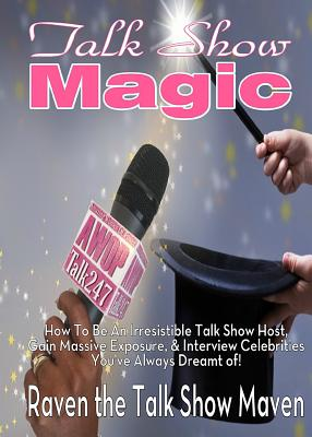 Talk Show Magic: How to Be an Irresistible Talk Show Host Cover Image