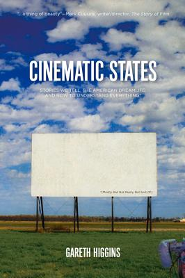 Cinematic States: Stories We Tell, the American Dreamlife, and How to Understand Everything* Cover Image