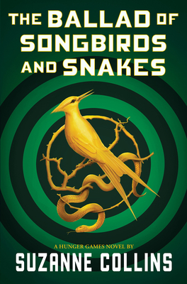 The Ballad of Songbirds and Snakes (Hunger Games Novel) Cover Image