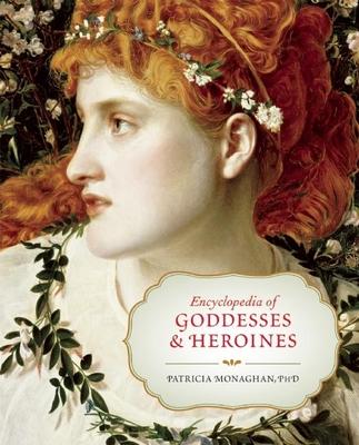 Encyclopedia of Goddesses & Heroines Cover Image