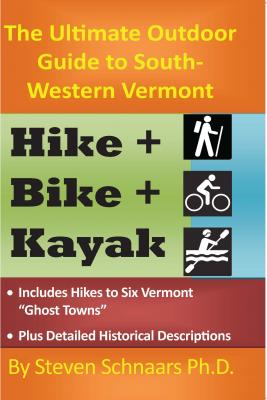 Ultimate Outdoor Guide to South-Western Vermont: Hike Bike Kayak Cover Image