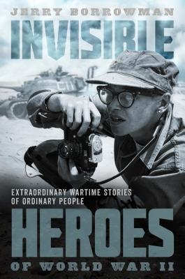 Cover for Invisible Heroes of World War II