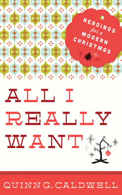 All I Really Want: Readings for a Modern Christmas Cover Image