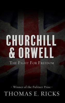 Churchill and Orwell: The Fight for Freedom Cover Image