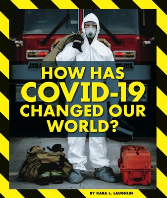How Has Covid-19 Changed Our World? Cover Image