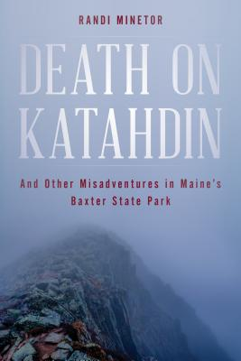 Death on Katahdin: And Other Misadventures in Maine's Baxter State Park Cover Image