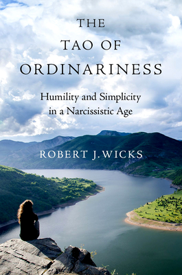 The Tao of Ordinariness: Humility and Simplicity in a Narcissistic Age Cover Image