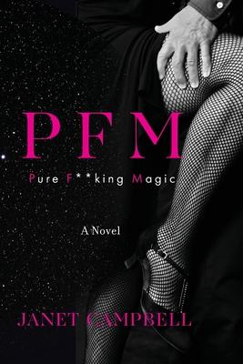 Pfm: Pure F**king Magic: A Novel Cover Image