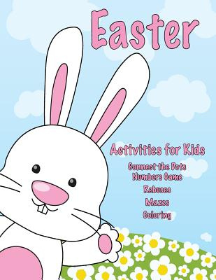 Easter Activities for Kids: Connect the Dots Numbers Game, Rebuses, Mazes, Coloring Cover Image