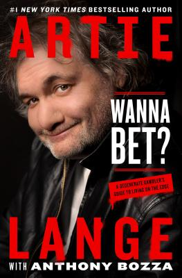 Wanna Bet?: A Degenerate Gambler's Guide to Living on the Edge Cover Image