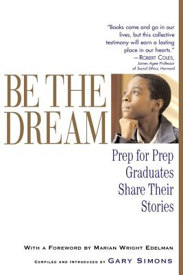 Be the Dream: Prep for Prep Graduates Share Their Stories Cover Image