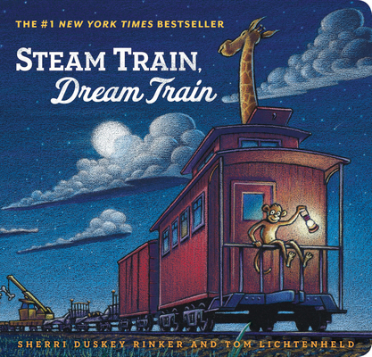 Steam Train, Dream Train (Books for Young Children, Family Read Aloud Books, Children's Train Books, Bedtime Stories) Cover Image
