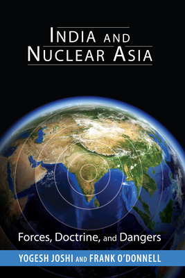 India and Nuclear Asia: Forces, Doctrine, and Dangers (South Asia in World Affairs) Cover Image