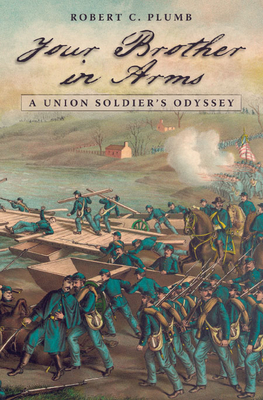Your Brother in Arms: A Union Soldier's Odyssey (Shades of Blue and Gray #1) Cover Image