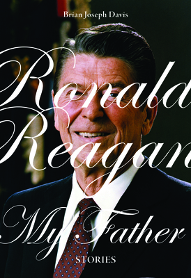 Cover for Ronald Reagan, My Father