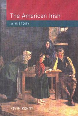The American Irish: A History (Studies in Modern History) Cover Image