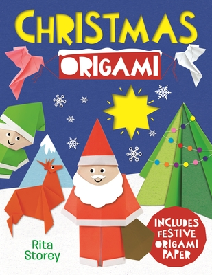 Christmas Origami: A Step-By-Step Guide to Making Wonderful Paper Models Cover Image