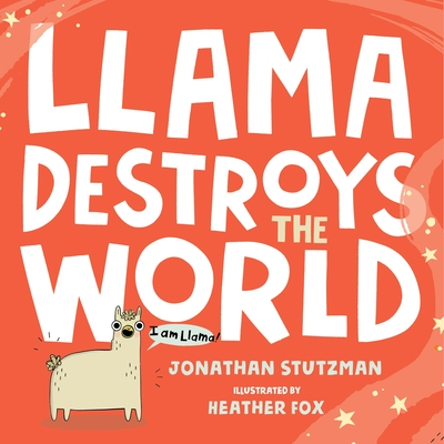 Llama Destroys the World (A Llama Book) Cover Image
