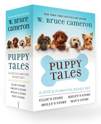 Puppy Tales: A Dog's Purpose 4-Book Boxed Set: Ellie's Story, Bailey's Story, Molly's Story, Max's Story (A Dog's Purpose Puppy Tales) Cover Image