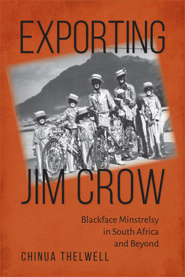 Exporting Jim Crow: Blackface Minstrelsy in South Africa and Beyond Cover Image