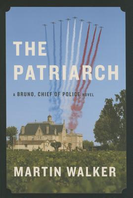 The Patriarch: A Bruno, Chief of Police Novel Cover Image