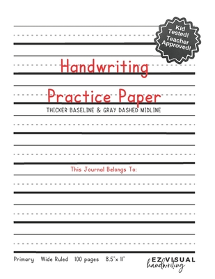 Handwriting Practice Paper - Primary Wide Ruled 8.5 x 11 100 pages: Visual Handwriting Paper Handwriting Help For Kids - Composition Notebook Improves Cover Image