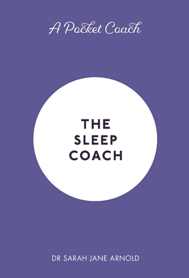 A Pocket Coach: The Sleep Coach (Pocket Guides to Self-Care) Cover Image