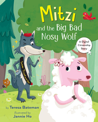 Mitzi and the Big Bad Nosy Wolf: A Digital Citizenship Story Cover Image