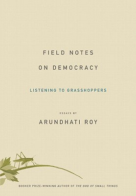 Field Notes on Democracy: Listening to Grasshoppers Cover Image