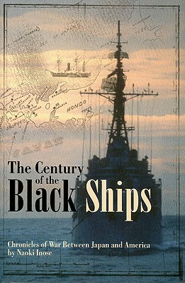 The Century of Black Ships: Chronicles of War Between Japan and America Cover Image
