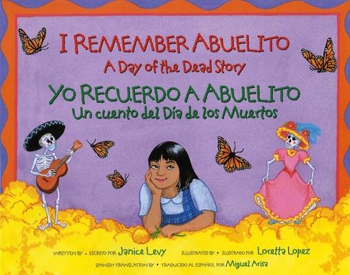 I Remember Abuelito: A Day of the Dead Story: Yo Recuerdo Abuelito: Un Cuento del Dia de los Muerdos Cover Image