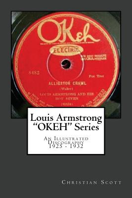 Louis Armstrong Okeh Series an Illustrated Discography 1925-1932 Cover Image