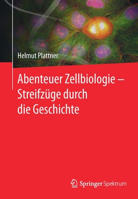 Abenteuer Zellbiologie - Streifzüge Durch Die Geschichte Cover Image