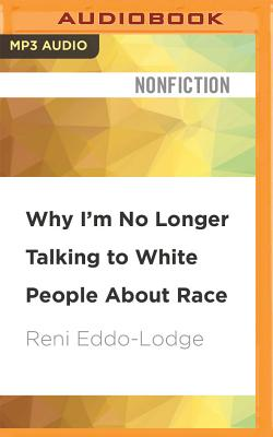 Why I'm No Longer Talking to White People about Race Cover Image