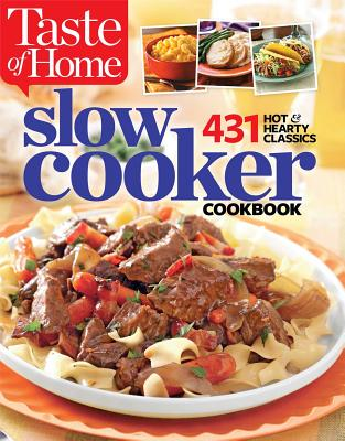 Taste of Home Slow Cooker: 429 Hot & Hearty Classics Cover Image