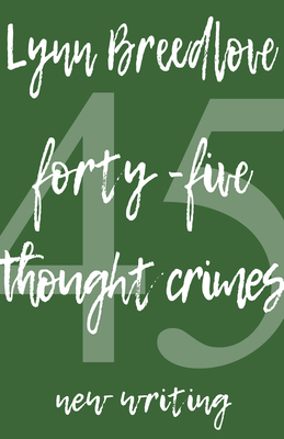 45 Thought Crimes: New Writing Cover Image