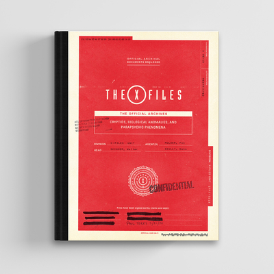 The X-Files: The Official Archives: Cryptids, Biological Anomalies, and Parapsychic Phenomena Cover Image