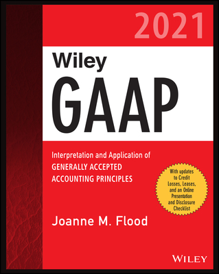 Wiley GAAP 2021: Interpretation and Application of Generally Accepted Accounting Principles (Wiley Regulatory Reporting) Cover Image