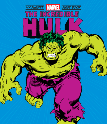 Incredible Hulk: My Mighty Marvel First Book Cover Image