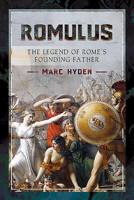 Romulus: The Legend of Rome's Founding Father Cover Image