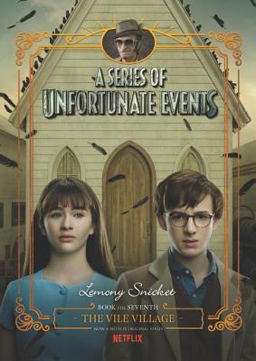 A Series of Unfortunate Events #7: The Vile Village Netflix Tie-in Cover Image