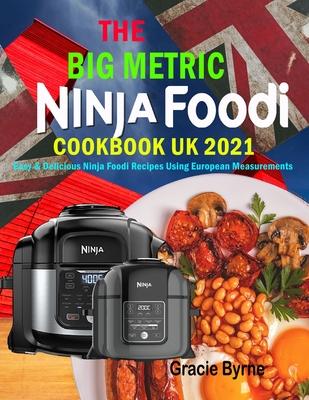 Ninja Foodi Cookbook UK: Easy & Delicious Ninja Foodi Recipes For Everyone Using European Measurements Cover Image