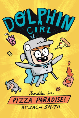 Dolphin Girl 1: Trouble in Pizza Paradise! Cover Image