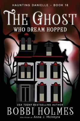 The Ghost Who Dream Hopped (Haunting Danielle #18) Cover Image