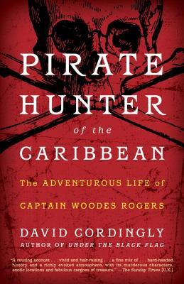 Pirate Hunter of the Caribbean:: The Adventurous Life of Captain Woodes Rogers Cover Image
