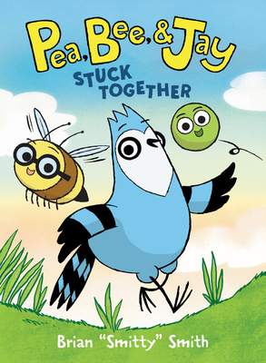 Pea, Bee, & Jay #1: Stuck Together Cover Image