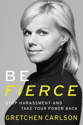 Be Fierce: Stop Harassment and Take Your Power Back Cover Image