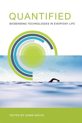 Quantified: Biosensing Technologies in Everyday Life Cover Image