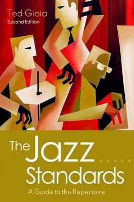 The Jazz Standards: A Guide to the Repertoire Cover Image